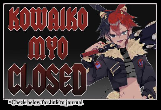 MYO Kowaiko slots CLOSED