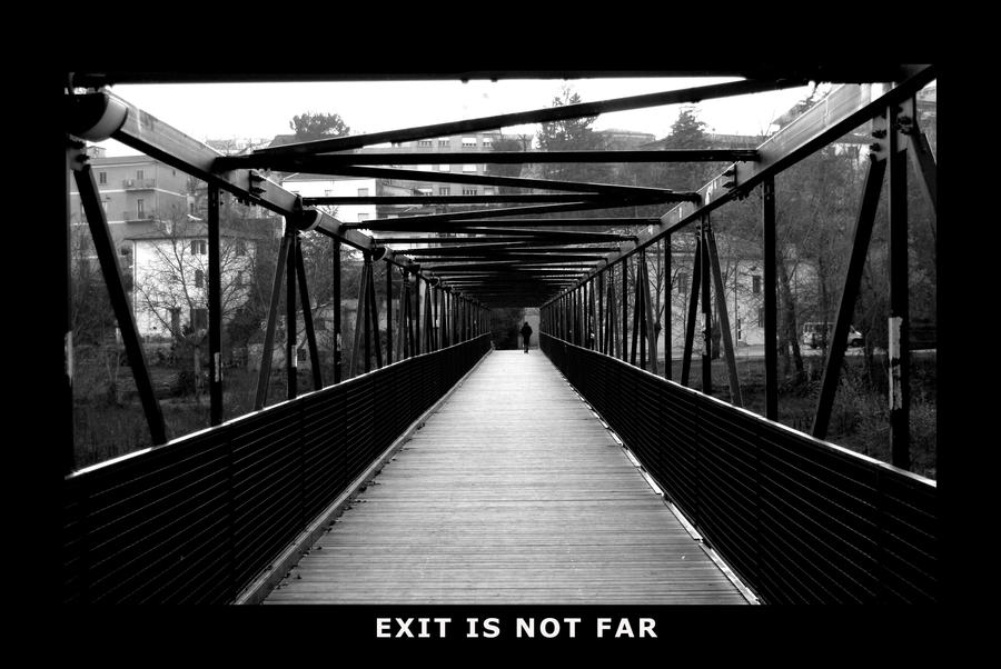 Exit is not far by lapenna99