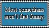 Comedy, My Ass by SilentRisingSun