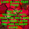Love is like Fast Food by Leichenengel