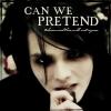 Can We Pretend by cupcake-lovin-gir