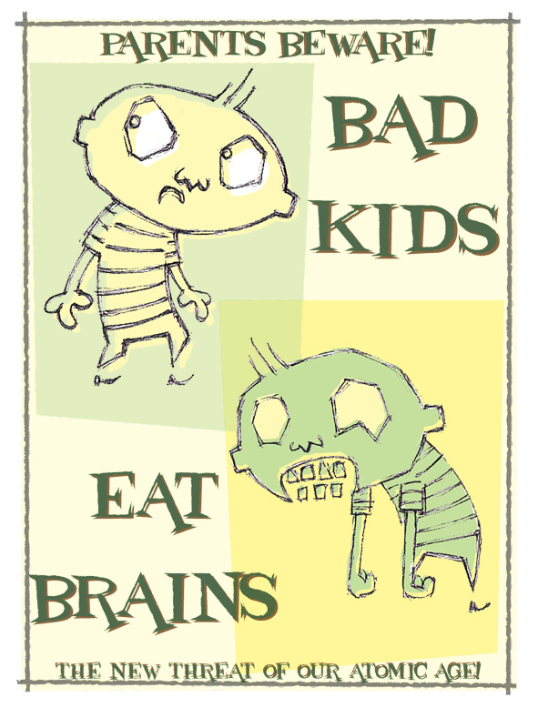 Bad Kids Eat Brains by LosFuriasTiki