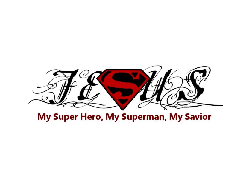 Jesus My Super Hero My Superman My Savior By