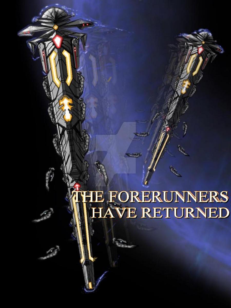 u0026 39 the forerunners have returned u0026 39  by d4rkst0rm99 on deviantart