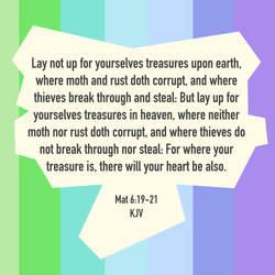 Mat 6:19-21 KJV