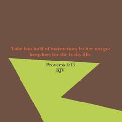 Proverbs 4:13 KJV