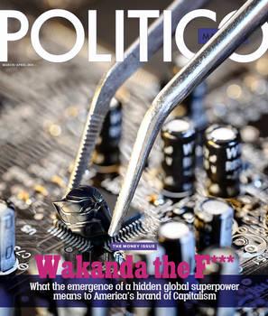 Politico Magazine, March/April 2018