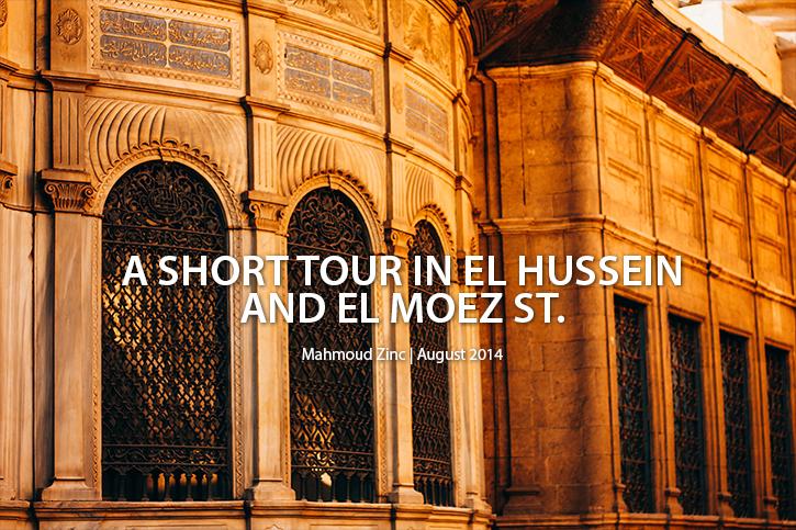 A Short Tour In El Hussein And El Moez St, by ModyZinc