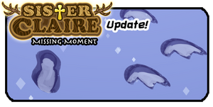 Sister Claire: Missing Moment Update