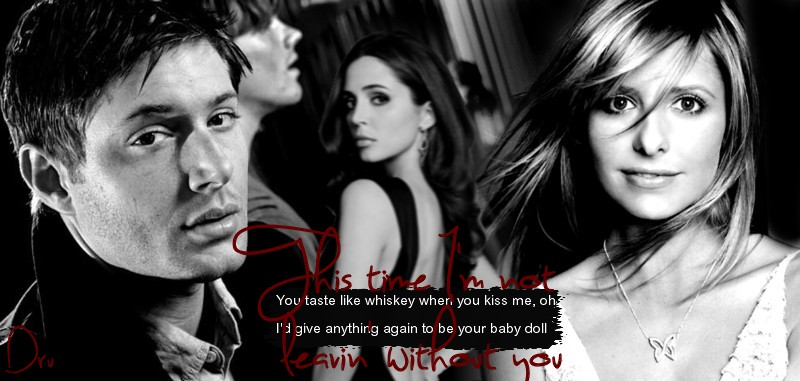 You - Buffy Dean Sam Faith by Drusilla52 on DeviantArt