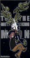 TO THE MOTHERFUCKIN MOON