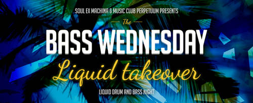 Bass Wednesday: Liquid Takeover