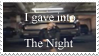 I GAVE INTO THE NIGHT stamp by WildTheory