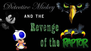 Detective Mickey and the Revenge of the Raptor