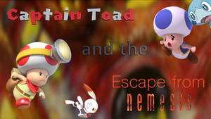 Captain Toad and the Escape From Nemesis