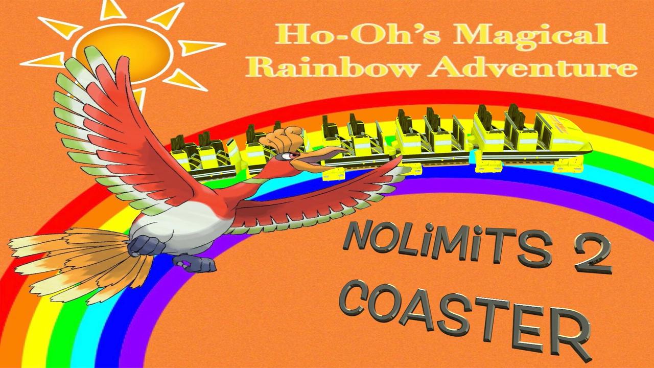 Ho-Oh's Magical Rainbow Adventure Nolimits2Coaster