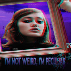 I'm not weird, I'm peculiar by annasolis
