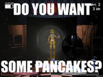 DO YOU WANT SOME PANCAKES? Toy Chica meme