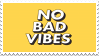 No Bad Vibes Stamp by godmatsu