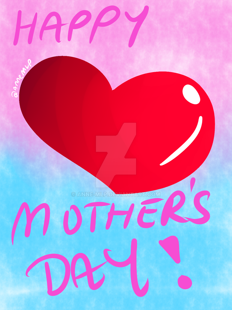 Happy Mother's Day by Anne-MLP