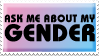Ask Me About My Gender by Yazora