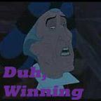 Duh, Winning by FairieChick