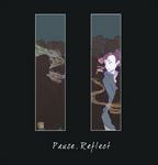 Pause - Reflect