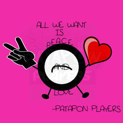 All we want is Peace and Love. by PataponPlayers