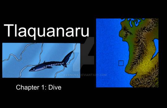 Tlaquanaru- ''Dive''
