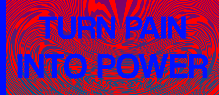 Variety Turn_pain_into_power_by_pepelotas2010-db8wotd