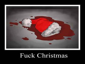Fuck Christmas by MatthewLaipple
