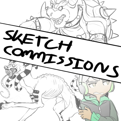SKETCH COMMISSIONS - OPEN by 8-Xenon-8