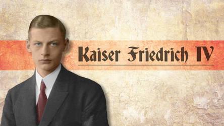 Kaiser Friedrich IV by Arminius1871