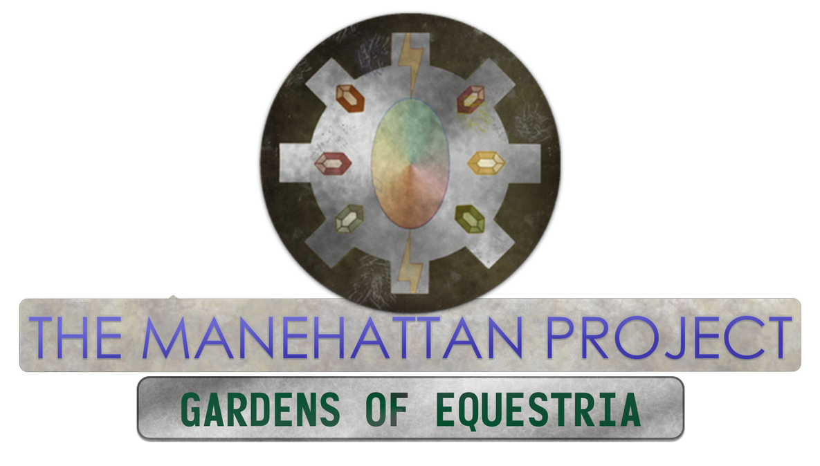 The Manehattan Project - Gardens of Equestria
