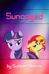 FiMFic Cover - Sungaged V2 by MLP-NovelIdea