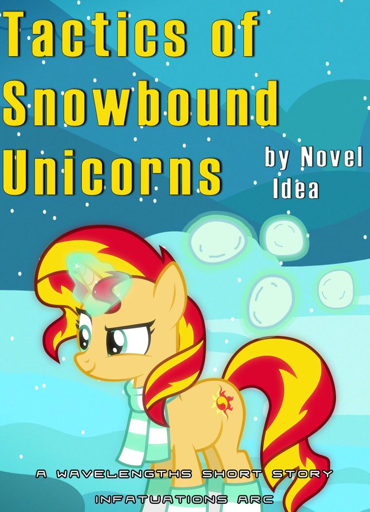 Tactics of Snowbound Unicorns by MLP-NovelIdea