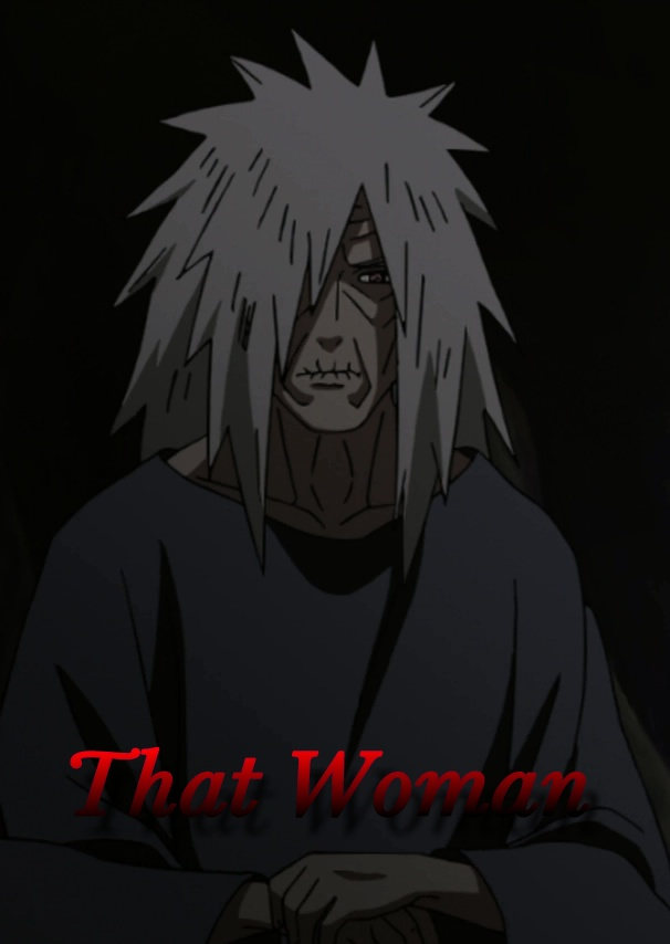 That Woman (Madara x reader) by Santa956 on DeviantArt