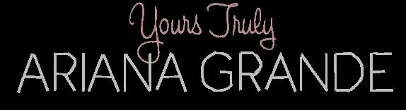 Sillas Musicales » Discografía & Más | NOW: Colaboraciones | Yours_truly___ariana_grande_by_arigrande4lyf-d7llhsh