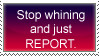 Stop Whining stamp by sunkissedsakura
