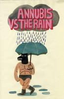 Annubis Vs The Rain by Teagle