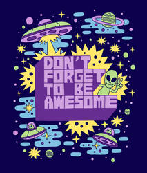 DON'T FORGET TO BE AWESOME - Hoodie Design by Teagle