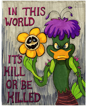 Bushroot and Flowey: In this World...