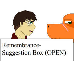 Remembrance Suggestion Box OPEN