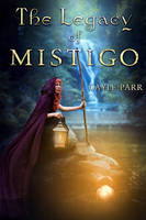 The Legacy of Mistigo ( BOOK COVER commission ) by Doucesse