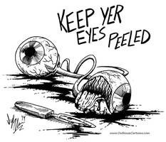 Keep Yer Eyes Peeled by OuthouseCartoons