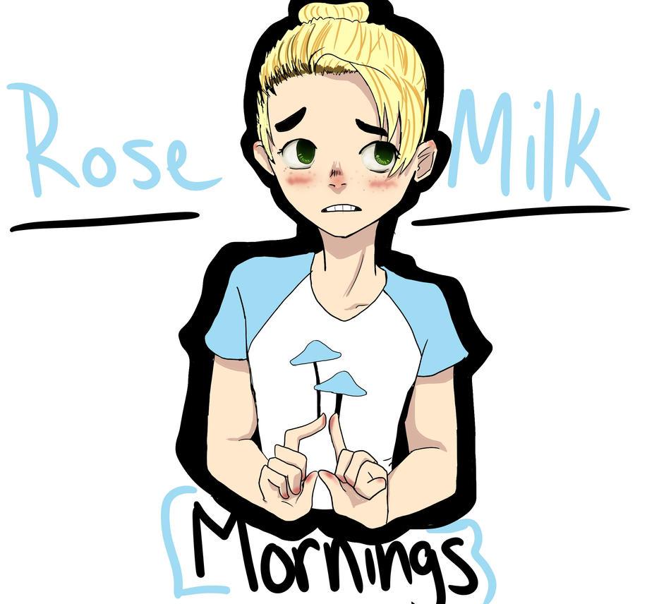 Rosemilkmorning art by kylene-Muffinface23