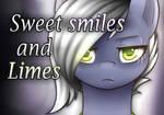Sweet smiles and limes (Animatic link below) by Jadekettu