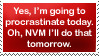 Procrastination......Tomorrow by Brightshadow813