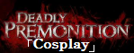 Deadly Premonition Cosplay Banner by kadajs-kitsune