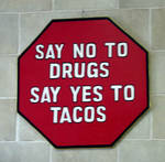 No to Drugs, Yes to Tacos